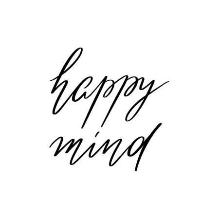 Happy mind. Vector hand drawn lettering isolated. Template for card, poster, banner, print for t-shirt, pin, badge, patch.