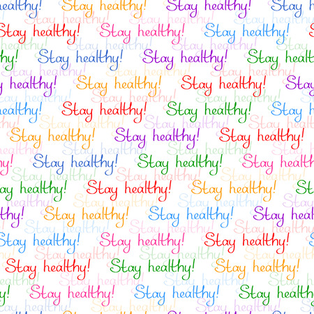 Seamless playful colorful pattern with Stay healthy! Illustration