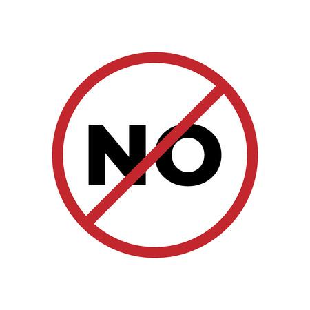 NO sign icon vector, Stop saying no, Prohibition symbol