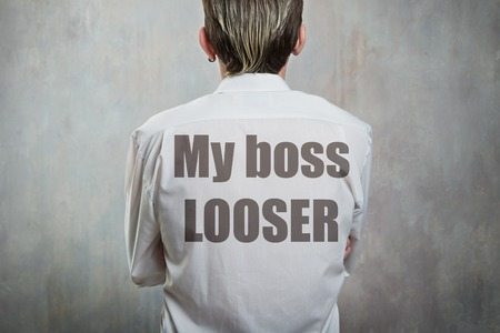 looser: Title on the mans back - My boss looser