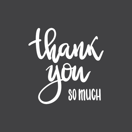 Vector phrase thank you so much handwritten inscription. Hand lettering typography template.  White on black, chalk on a blackboard. black-and-white  hand-drawn contour on a black background