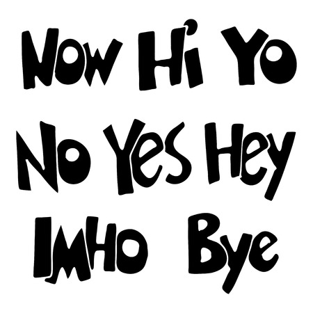 denial: Lettering. words. Yo, Bye, Yes, No, Now, IMHO, Hey,  Hi. illustration
