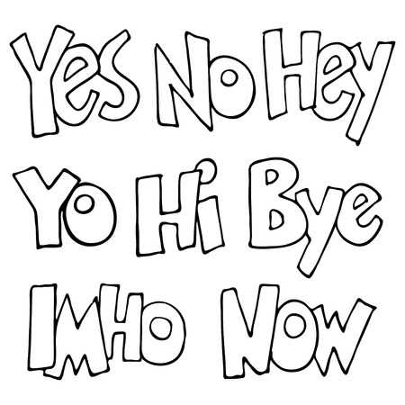 interjection: Lettering.  words. Yo, Bye, Yes, No, Now, IMHO, Hey, Hi. illustration