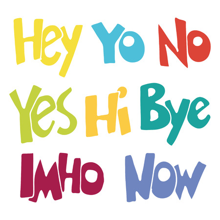 denial: Lettering. Hand drawn words. Yo, Bye, Yes, No, Now, IMHO, Hey, Hi. Vector illustration