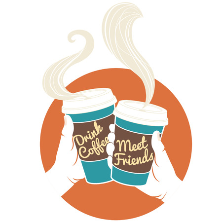 Vector Illustration Hands holding disposable coffee cups. Cardboard cover with text Drink coffee! Meet friends! Vector