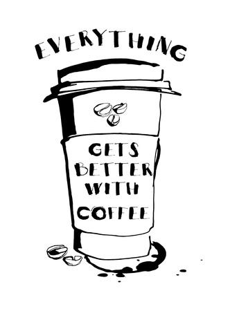 ink paper: Vector illustration Grungy hand drawn ink paper cup to go take away, roasted beans and letterig. Text: Everything gets better with coffee. Black and white