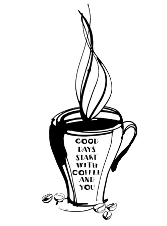 te negro: Vector illustration Grungy hand drawn ink cup with steam, roasted beans and letterig. Text: Good days start with coffee and you . Black and white