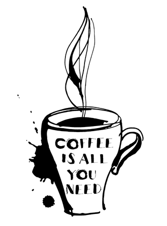 black coffee: Vector illustration Grungy hand drawn ink cup with steam, roasted beans and letterig. Text: Coffee is all you need . Black and white