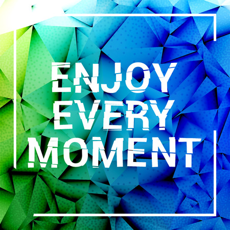 moment: Enjoy every moment motivation square stroke poster. Text lettering of an inspirational saying. Quote Inspiration Typographical Poster Template, vector design.