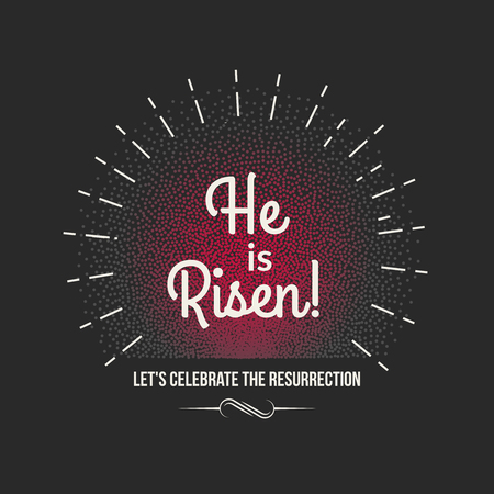 he: Vector Easter background text He is risen. Holiday background with sunburst and typographic design.