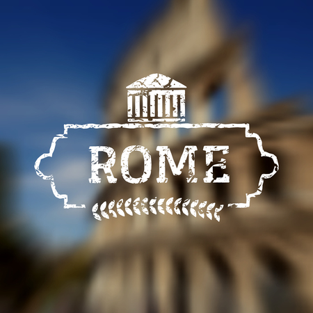 Rome Italy label on blurred colloseum background. Travel concept.