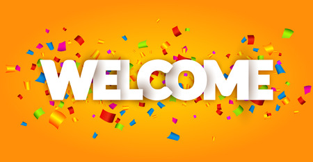 Welcome sign letters with confetti background. Celebration greeting holiday illustration. Banner confetti decoration. Illustration