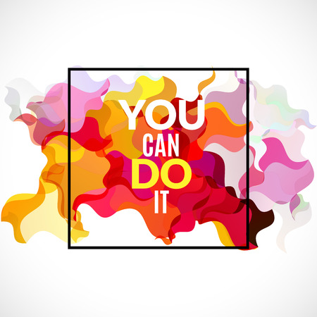 Colorful vector quote You Can Do It. Motivation poster template.