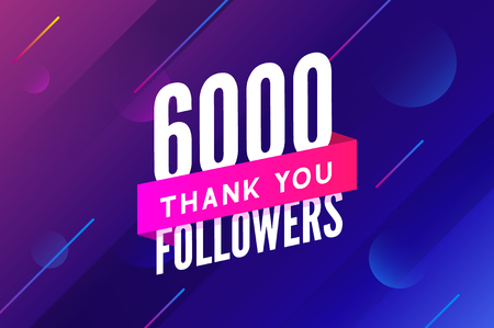 6000 followers vector. Greeting social card thank you followers. Congratulations 6k follower design template