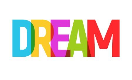 DREAM word graphic banner illustration. Dream big inspirational typography.