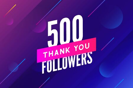 500 followers vector. Greeting social card thank you followers. Congratulations 500 follower design template