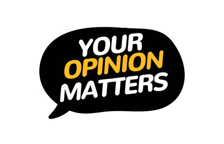 Your opinion matters feedback survey banner. Voice customer alert bubble. Opinion survey.