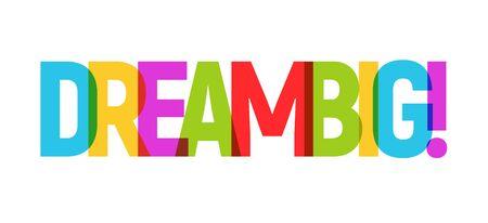 DREAM word graphic banner illustration. Dream big inspirational typography