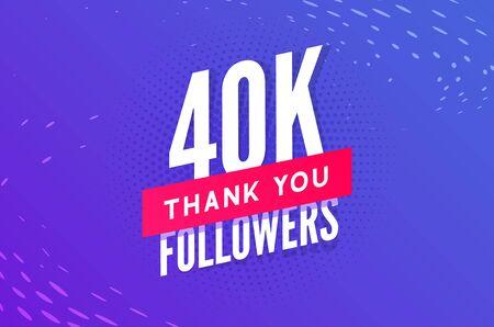 40000 followers vector. Greeting social card thank you followers. Congratulations 40k follower design template
