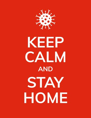 Keep Calm and stay Home coronavirus prevention quarantine poster, pandemic covid-19. Ilustração