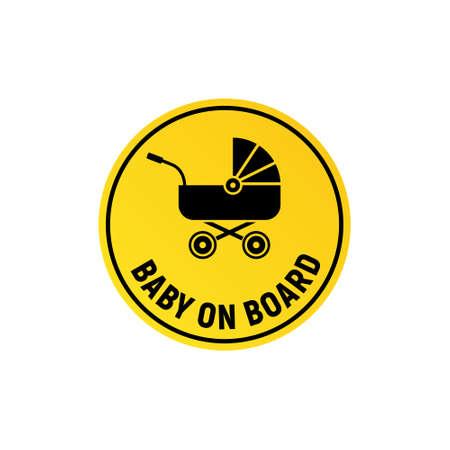 Baby on board sign icon. Child safety sticker warning emblem. Baby safety design illustration