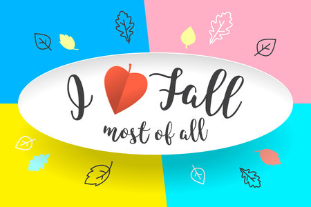 White paper bubble cloud with text I love Fall most of all. Autumn mood, joy, waiting leaf fall. Poster with text message, explosion graphic elements, shadow on color background. Vector Illustration