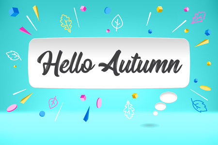 White paper bubble cloud with text Hello Autumn. Autumn mood, joy, waiting for leaf fall. Poster with bubble, text message, explosion graphic elements, shadow on color background. Vector Illustration