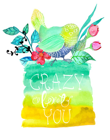 about you: Abstract stylish watercolor background with flowers and bird and text - I am crazy about you