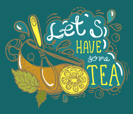 Tea time lettering, hand drawn illustration.