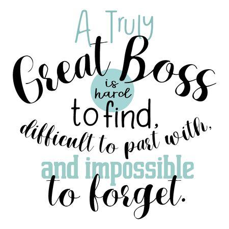 Chef-Geschenk-Poster, Chef-Anerkennung, Chef-Druck: Ein wirklich großartiger Chef ist schwer zu finden, Büroeinrichtung, Ruhestandsgeschenke für Chef, Abschiedsgeschenk, Schriftzug, Illustration Vektorgrafik