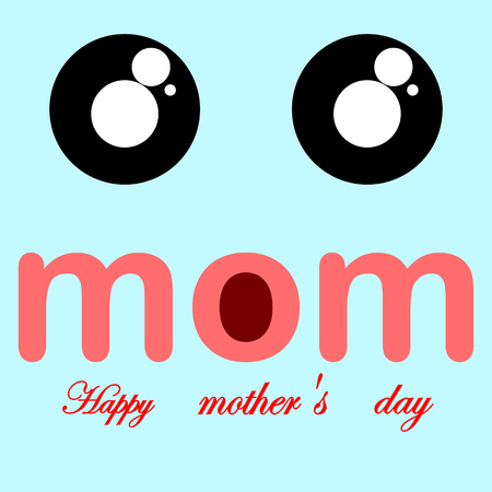 Congratulations on Mother's Day, the pink inscription mom and Happy Mother's Day on a dull blue background and with an emoticon smile with cute eyes in which instead of the mouth the letter o.