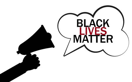 Black lives matter. Social protest, slogan. Loudspeaker. Vector illustration