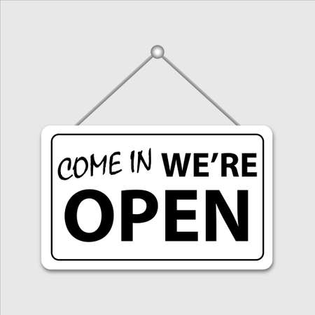 Placard with text Come in We're open. Open sign. Welcome signboard.