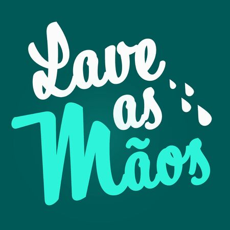 Lave as mãos. Wash the hands written in Portuguese.