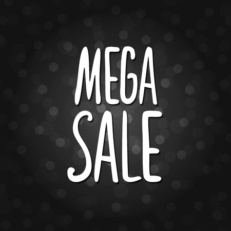 Vector black lettering inscription Mega sale on a black background. Hand drawn text. Vector white black abstract background with circles of different size.