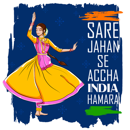 bharatanatyam: illustration of female dancer dancing on Indian background showing colorful culture of India with message in hindi Sare Jahan se accha India Hamara meaning Better than the entire world, is our India