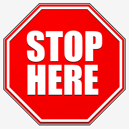 Stop sign. Red octagonal road sign with STOP HERE text Vettoriali
