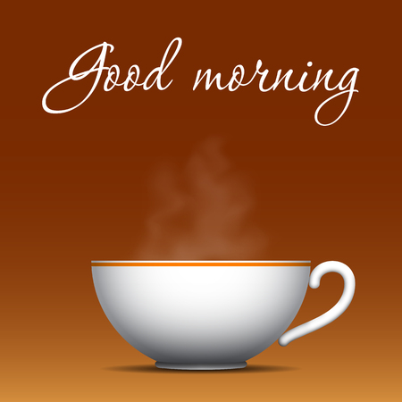 Good morning greeting. Cup of coffee with a steam over it. Vector illustration.