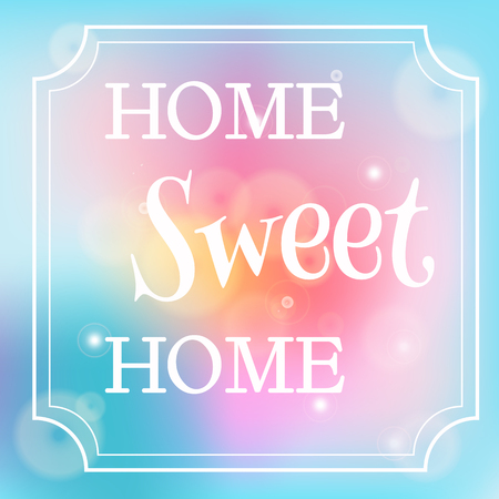 positive thought: Home sweet home vector poster on blue and pink blurred background