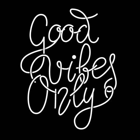 good vibes only hand lettering phrase. Design element for poster, greeting card. Vector illustration. Illustration