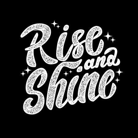 rise and shine. Hand drawn lettering phrase isolated on white background. Illustration