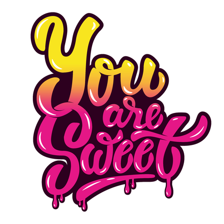 You are sweet. Hand drawn lettering phrase isolated on white background. Design element for poster, greeting card. Vector illustration. Ilustração