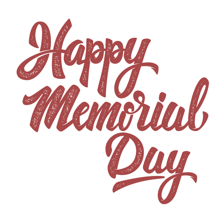 Happy Memorial Day. Hand drawn lettering phrase isolated on white background. Design element for poster, greeting card. Vector illustration