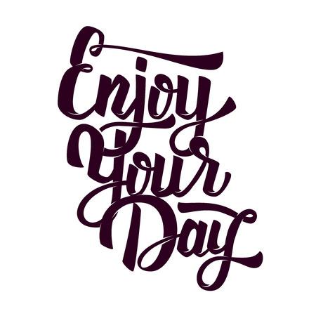 Genieße deinen Tag. Hand gezeichnete Schriftzüge auf weißem Hintergrund. Design-Element für Poster, Postkarte. Vektor-Illustration