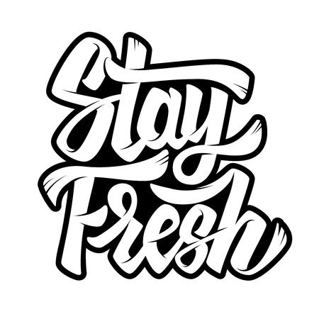Stay fresh. Lettering phrase on white background. Vector illustration