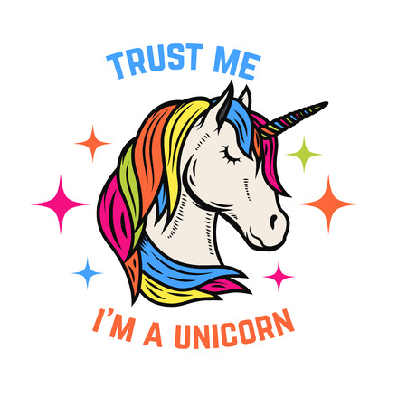 Trust me i am a unicorn. Unicorn head isolated on white background. Design element for poster, t-shirt, greeting card. Vector illustration.