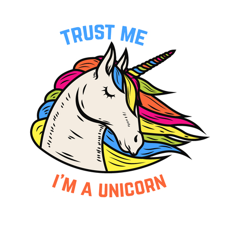 Trust me i am a unicorn. Unicorn head isolated on white background. Design element for poster, t-shirt, greeting card. Vector illustration