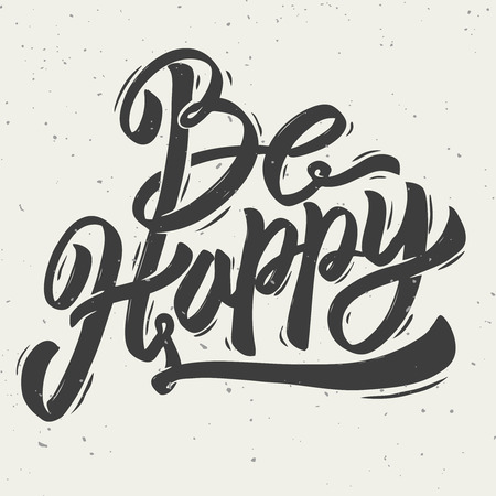 Be Happy. Hand drawn lettering phrase on light background. Design element for poster, greeting card. Vector illustration.