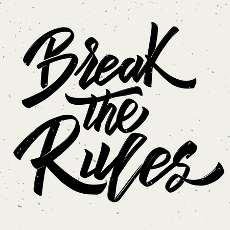 Break the rules. Hand drawn lettering on white background. Design element for poster, card.