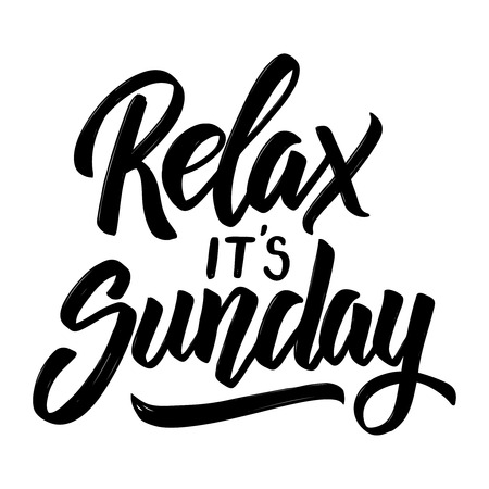 Relax it's sunday. Hand drawn lettering phrase isolated on white background. Vector illustration